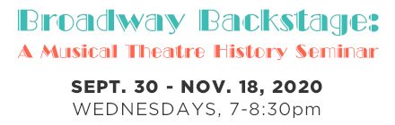 Broadway Backstage: A Musical Theatre History Seminar